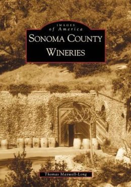 Sonoma County Wineries (Images of America Series)