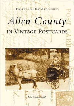 Allen County, Indiana (Postcard History Series)