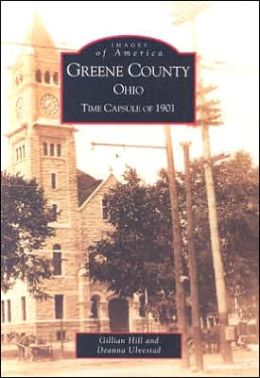 Greene County, Ohio: Time Capsule of 1901 (Images of America Series)