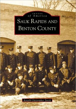 Sauk Rapids and Benton County, Minnesota (Images of America)