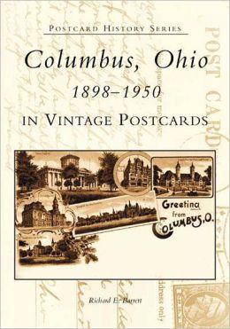 Columbus, Ohio: 1898-1950 in Vintage Postcards (Postcard History Series)