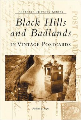 Black Hills and Badlands, South Dakota in Vintage Postcards ( Postcard History Series)