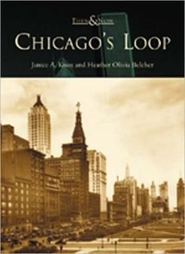 Chicago's Loop, Illinois (Then and Now Series)