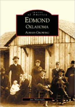 Edmond: Always Growing, Oklahoma (Images of America Series)