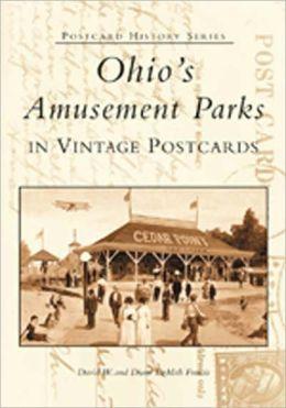 Ohio's Amusement Parks in Vintage Postcards (Postcard History Series)