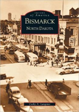 Bismarck (Images of America Series)