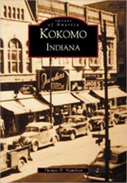 Kokomo, Indiana (Images of America Series)