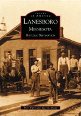 Lanesboro, Minnesota: Historic Destination (Images of America Series)