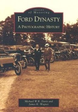 The Ford Dynasty, Michigan: A Photographic History (Images of America Series)