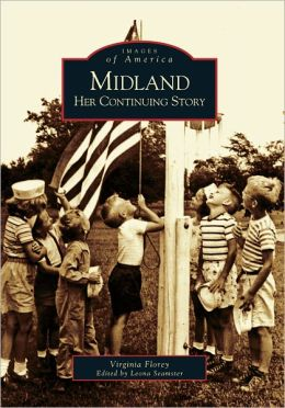 Midland, Michigan: Her Continuing Story (Images of America Series)