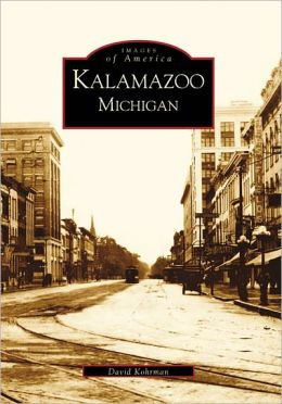 Kalamazoo, Michigan (Images of America Series)