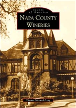 Napa County Wineries, California (Images of America Series)