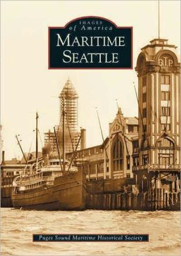 Maritime Seattle, Washington (Images of America Series)