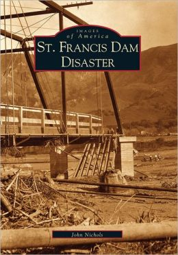St. Francis Dam Disaster (Images of America Series)