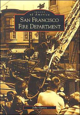 San Francisco Fire Department (Images of America Series)