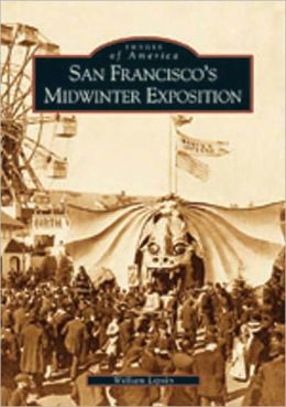 San Francisco's Midwinter Exposition (Images of America Series)