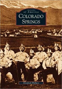 Colorado Springs, Colorado (Images of America Series)