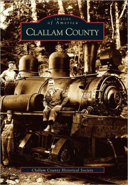 Clallam County Washington (Images of America Series)