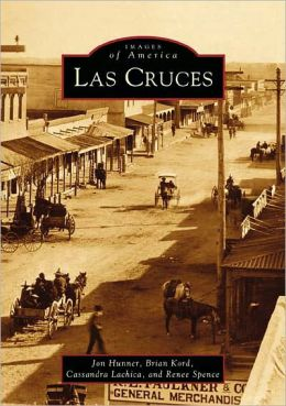 Las Cruces, New Mexico (Images of America Series)