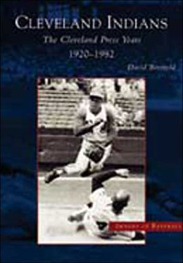 The Cleveland Indians Cleveland Press Years, 1920-1982, Ohio (Images of Baseball)