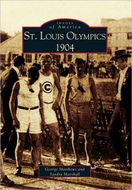 St. Louis Olympics 1904,Missouri (Images of America Series)
