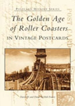 The Golden Age of Roller Coasters