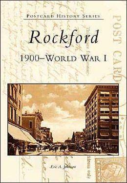 Rockford, Illinois 1900-World War I (Postcard History Series)
