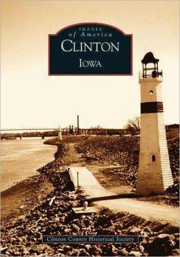 Clinton, Iowa (Images of America Series)