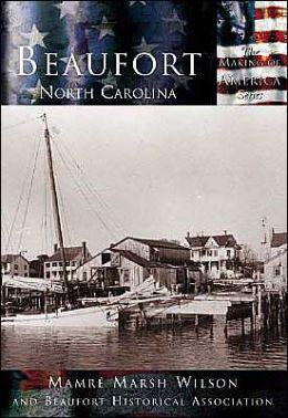Beaufort, North Carolina (The Making of America Series)