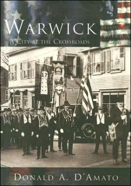 Warwick, Rhode Island: A City at the Crossroads (Making of America Series)