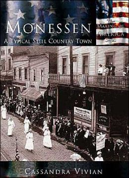 Monessen: A Typical Steel Country Town, Pennsylvania (Making of America Series)