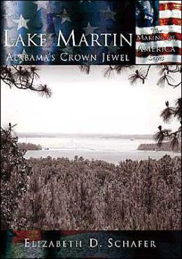 Lake Martin: Alabama's Crown Jewel (Making of America Series)