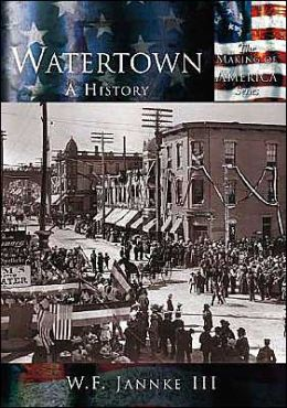 Watertown, Wisconsin: A History (Making of America Series)