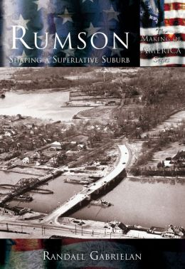 Rumson: Shaping a Superlative Suburb (Making of America Series)