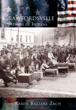 Crawfordsville: Athens of Indiana (Making of America Series)