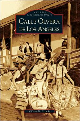 Calle Olvera de Los Angeles (Images of America Series)