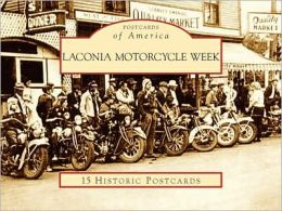 Laconia Motorcycle Week, New Hampshire (Postcards of America Series)