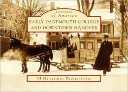 Early Dartmouth College and Downtown Hanover, New Hampshire (Postcards of America Series)