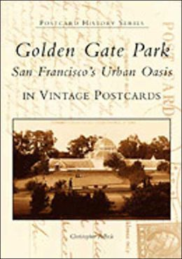 San Francisco's Golden Gate Park in Vintage Postcards (Postcard History Series)