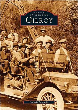 Gilroy (Images of America Series)