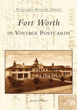 Fort Worth in Vintage Postcards, Texas (Postcard History Series)