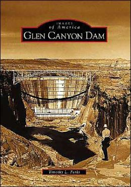 Glen Canyon Dam, Arizona (Images of America Series)