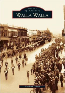Walla Walla, Washington (Images of America Series)