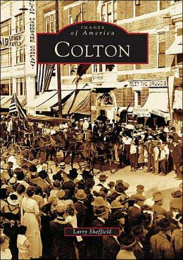 Colton, California (Images of America Series)