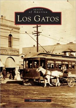 Los Gatos, California (Images of America Series)