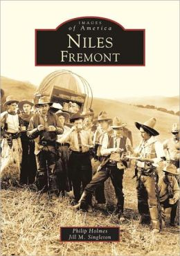 Niles Fremont, California (Images of America Series)