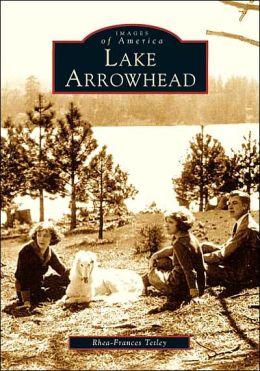 Lake Arrowhead (Images of America Series)