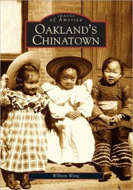 Oakland's Chinatown, California (Images of America Series)
