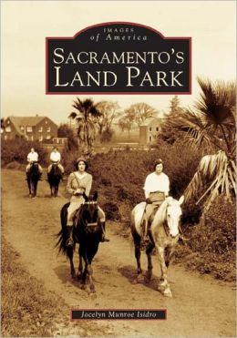 Sacramento's Land Park (Images of America Series)