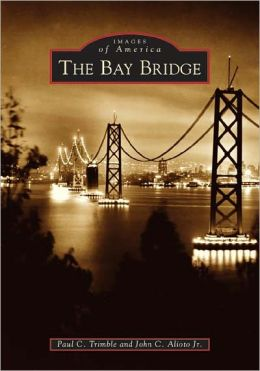 The Bay Bridge (Images of America Series)